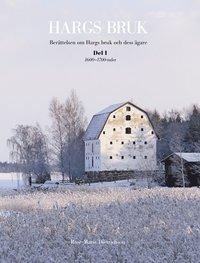 bokomslag Hargs bruk : berättelsen om Hargs bruk och dess ägare. D. 1, 1600-1700-talet