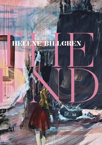 bokomslag Helene Billgren : the end