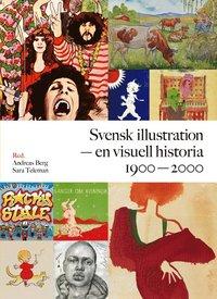bokomslag Svensk illustration - en visuell historia 1900-2000