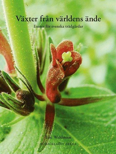 bokomslag Växter från världens ände : exoter för svenska trädgårdar