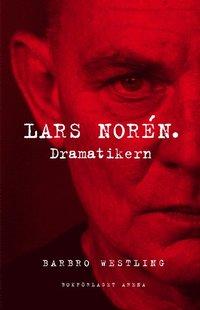 bokomslag Lars Norén. Dramatikern