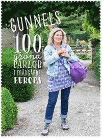 bokomslag Gunnels 100 gröna pärlor i trädgårdseuropa