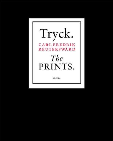 bokomslag Tryck. The Prints. Carl Fredrik Reuterswärd