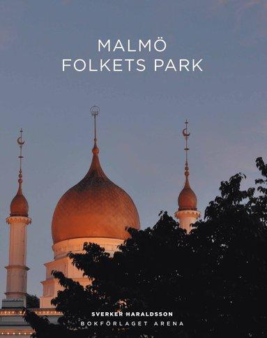 bokomslag Malmö Folkets park