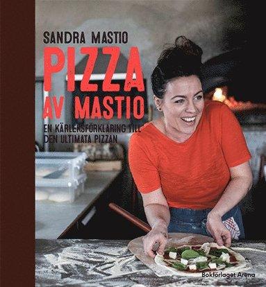 bokomslag Pizza av Mastio : en kärleksförklaring till den ultimata pizzan