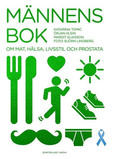 bokomslag Männens bok : om mat, hälsa, livsstil och prostata
