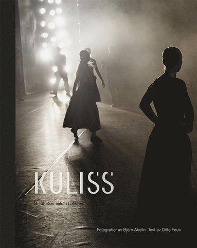 bokomslag Kuliss : berättelser inifrån baletten