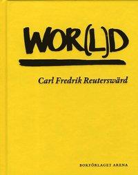 bokomslag Wor(l)d : Carl Fredrik Reuterswärd