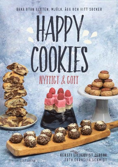 bokomslag Happy Cookies : nyttigt & gott
