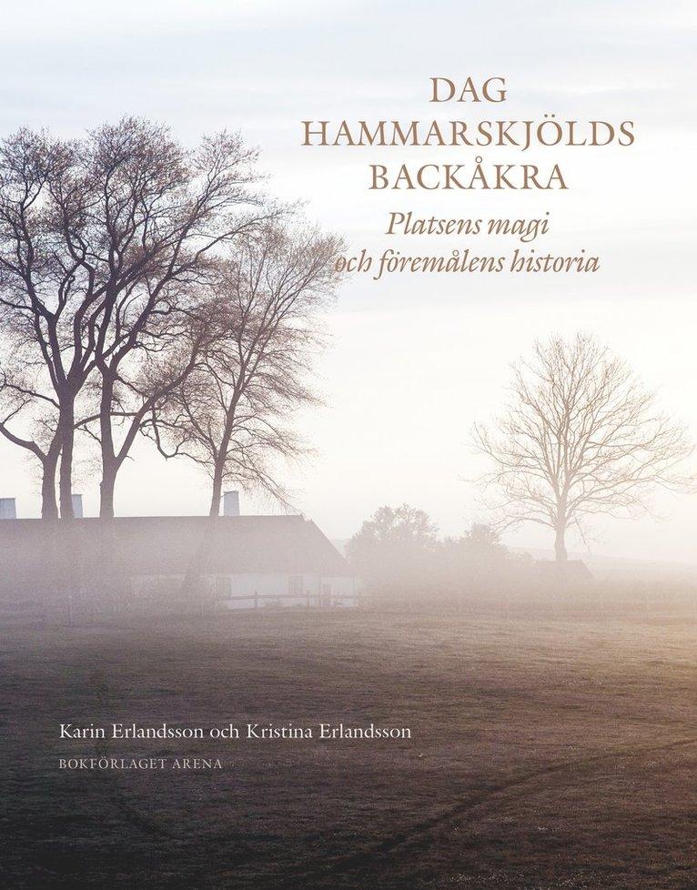 Dag Hammarskjölds Backåkra : platsens magi och föremålens historia 1