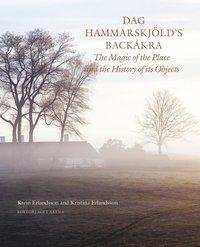 bokomslag Dag Hammarskjöld's Backåkra : the magic of the place and the history of its objects