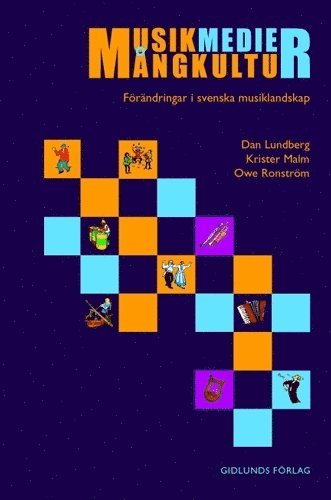 bokomslag Musik, medier, mångkultur : förändringar i svenska musiklandskap