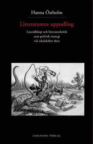 bokomslag Litteraturens uppodling : läsesällskap och litteraturkritik som politisk st