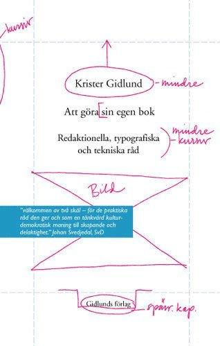 bokomslag Att göra sin egen bok : redaktionella, typografiska och tekniska råd