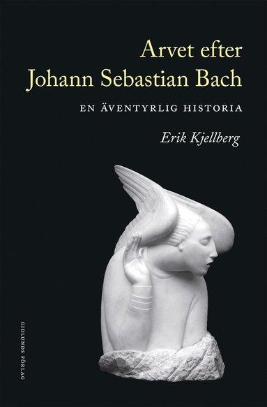 bokomslag Arvet efter Johann Sebastian Bach