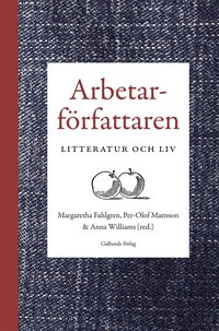 bokomslag Arbetarförfattaren : litteratur och liv