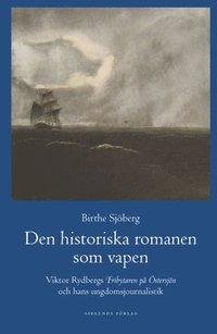 bokomslag Den historiska romanen som vapen : Viktor Rydbergs 'Fribytaren på Östersjön