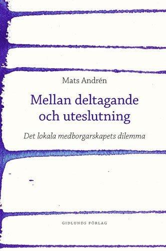bokomslag Mellan deltagande och uteslutning : det lokala medborgarskapets dilemma