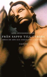 bokomslag Från Sapfo till cyborg : idéer om kön och sexualitet i historien