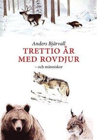 bokomslag Trettio år med rovdjur : och människor