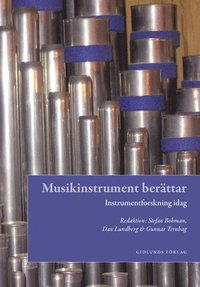bokomslag Musikinstrument berättar : instrumentforskning idag