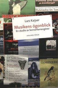 bokomslag Musikens ögonblick : en studie av konsertarrangörer