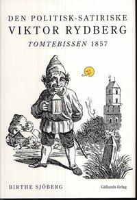 bokomslag Den politisk-satiriske Viktor Rydberg : Tomtebissen 1857