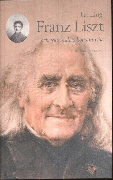 bokomslag Franz Liszt och 1800-talets konstmusik