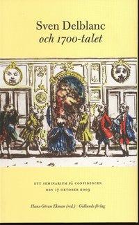 bokomslag Delblanc och 1700-talet - Ett seminarium på Confidencen den 17 oktober 2009