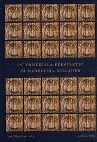 bokomslag Intermediala perspektiv på medeltida ballader