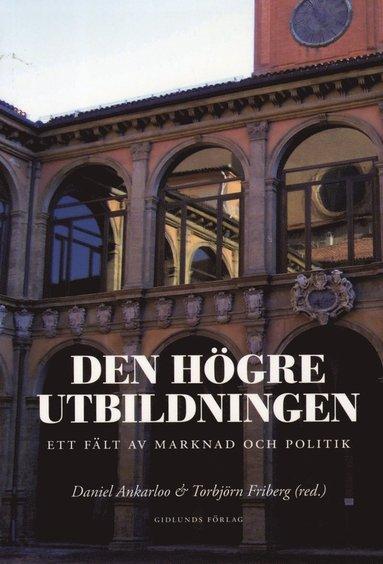 bokomslag Den högre utbildningen : ett fält av marknad och politik