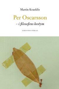 bokomslag Per Oscarsson : i filosofens kostym