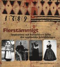 Flerstämmigt: Inspiratörer & kuturbärare inom den uppländska folkbildningen