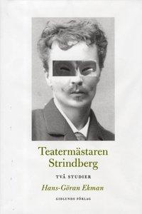 bokomslag Teatermästaren Strindberg : två studier