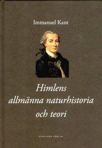 bokomslag Himlens allmänna naturhistoria och teori eller Essä om beskaffenheten av oc