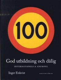 bokomslag God utbildning och dålig : internationella exempel