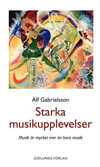 bokomslag Starka musikupplevelser : musik är mycket mer än bara musik
