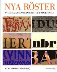 bokomslag Nya röster : svenska kvinnotidskrifter under 150 år