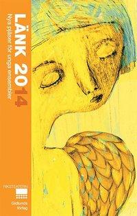 bokomslag Länk 2014 : nya pjäser för unga ensembler
