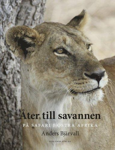 bokomslag Åter till savannen : på safari i Östra Afrika