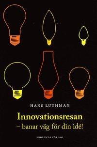 bokomslag Innovationsresan : banar väg för din idé!