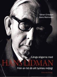 bokomslag Längs stigarna med Hans Lidman : från en tid då allt tycktes möjligt