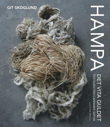 bokomslag Hampa : det vita guldet - textilväxten Cannabis Sativa