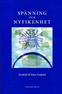 bokomslag Spänning och nyfikenhet : festskrift till Johan Svedjedal