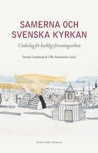 bokomslag Samerna och Svenska kyrkan : underlag för kyrkligt försoningsarbete