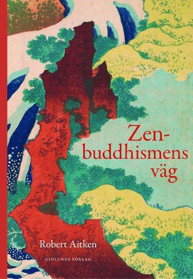bokomslag Zenbuddhismens väg