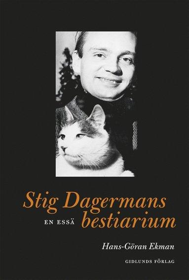bokomslag Stig Dagermans bestiarium : en essä