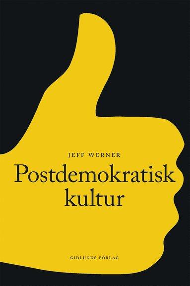 bokomslag Postdemokratisk kultur