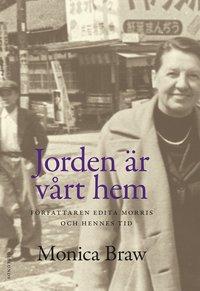 bokomslag Jorden är vårt hem : Författaren Edita Morris och hennes tid