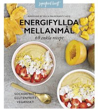 bokomslag Energifyllda mellanmål  : 69 enkla recept